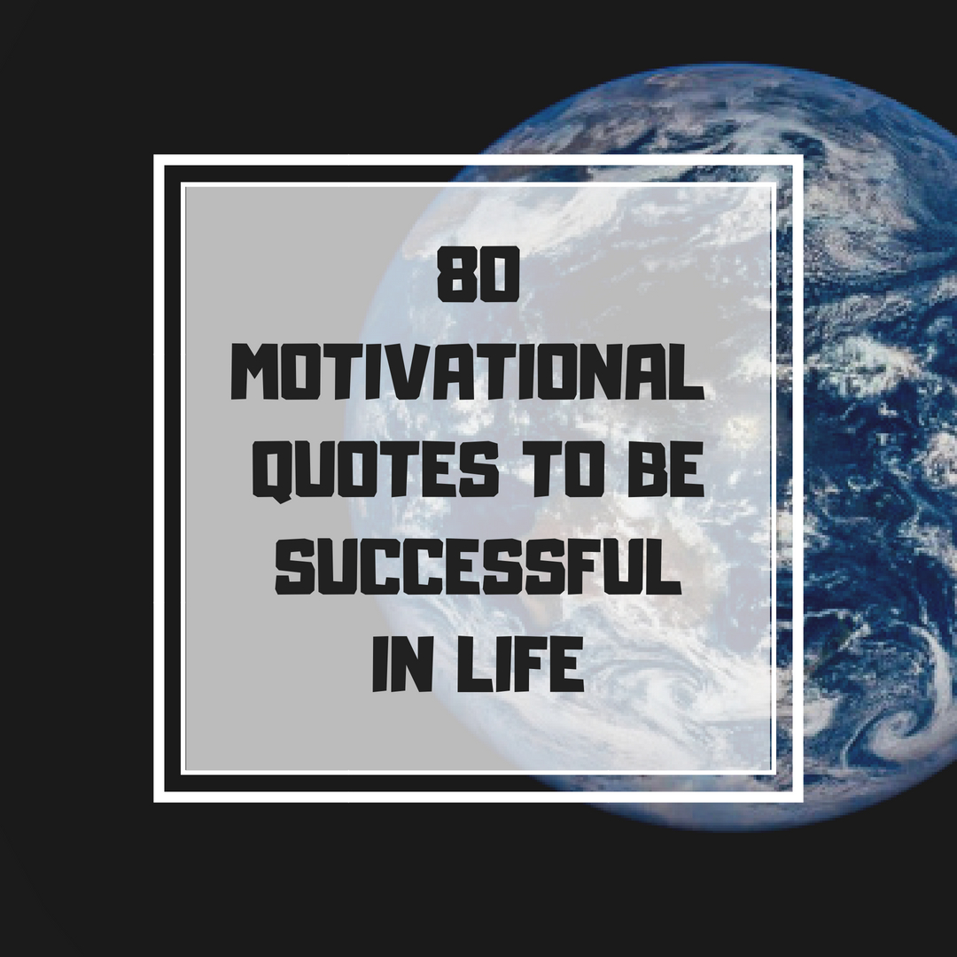 80 Motivational Phrases Best Quotes For Motivation Success Of